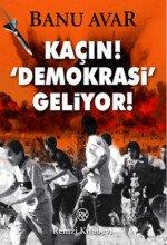 Kaçın! 'Demokrasi' Geliyor!