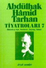 Abdülhak Hamid Tarhan Tiyatroları 7 Macera-yı Aşk, Nesteren, Zeynep, Hakan