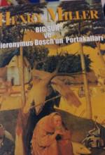 Big Sur ve Hieronymus Bosch'un Portakalları
