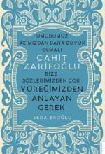 Cahit Zarifoğlu-Bize Sözlerimizden Çok Yüreğimizden Anlayan Gerek