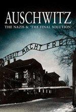 Naziler ve Son Çözüm: Ölüm Kampı Auschwitz